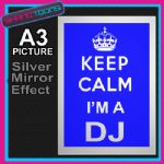 KEEP CALM I'M A DJ ALUMINIUM PRINTED PICTURE SPECIAL EFFECT PRINT NOT CANVAS